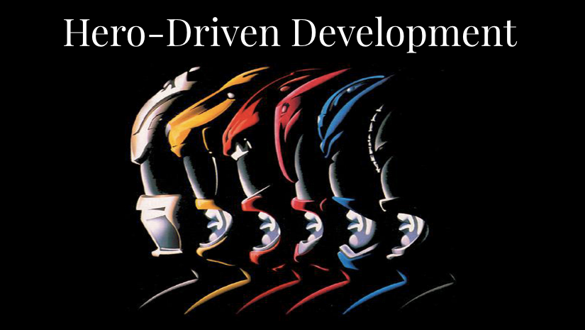 Hero Driven Development